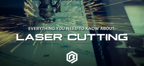 Everything You Need to Know About: Laser Cutting